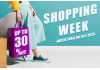 SHOPPING WEEK- UP TO 30%